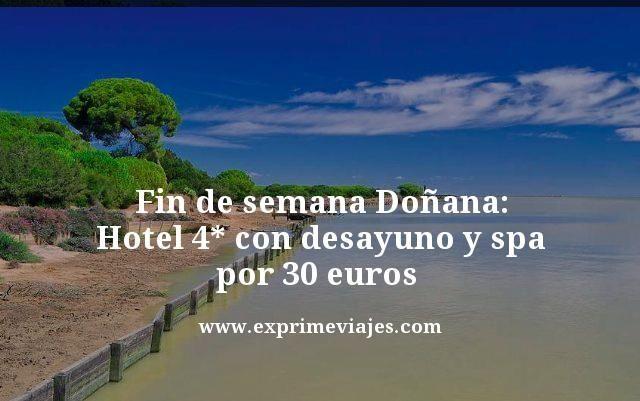 FIN DE SEMANA DOÑANA: HOTEL 4* CON DESAYUNO Y SPA POR 30EUROS