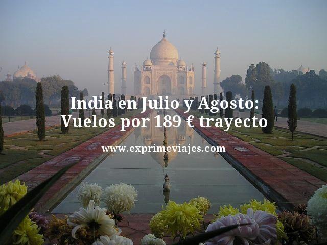 India-en-Julio-y-Agosto-Vuelos-por-189-euros-trayecto