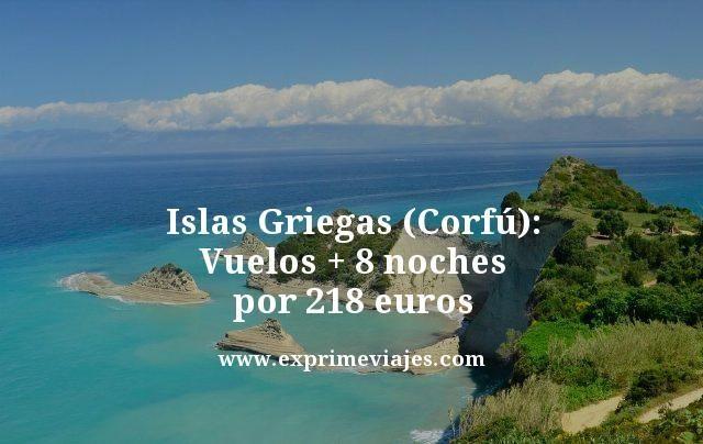 islas griegas corfu vuelos mas 8 noches por 218 euros