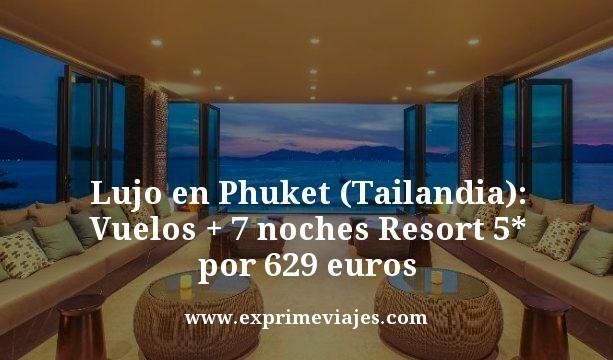 LUJO EN PHUKET (TAILANDIA): VUELOS + 7 NOCHES RESORT 5* POR 629EUROS