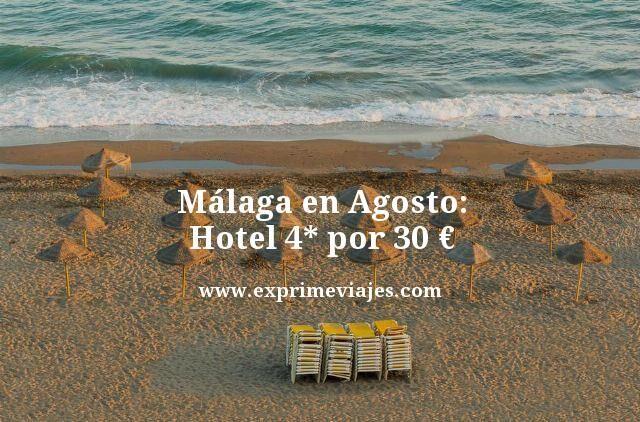malaga en agosto hotel 4 estrellas por 30 euros