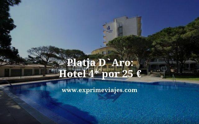 platja de aro hotel 4 estrellas por 25 euros