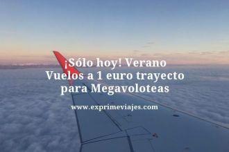 Solo-hoy-Verano-Vuelos-a-1-euro-trayecto-para-Megavoloteas