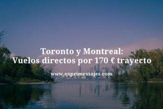 Toronto-y-Montreal-Vuelos-directos-por-170-euros-trayecto