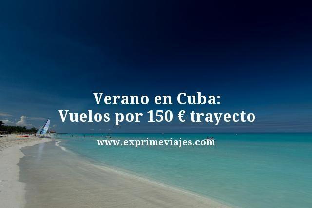 Verano-en-Cuba-Vuelos-por-150-euros-trayecto