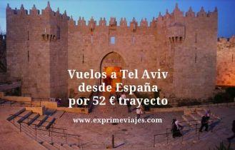 Vuelos a tel aviv desde espana por 52 euros trayecto