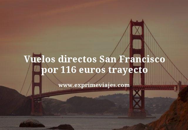 vuelos directos a San Francisco por 116 euros trayecto