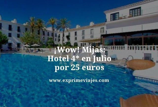 wow mijas en julio hotel 4 estrellas por 25 euros