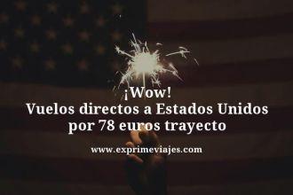 Vuelos-directos-a-Estados-Unidos-por-78-euros-trayecto