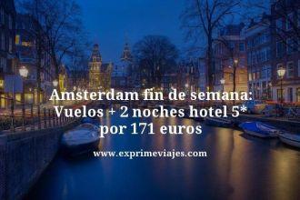 Amsterdam fin de semana vuelos + 2 noches hotel 5 estrellas por 171 euros