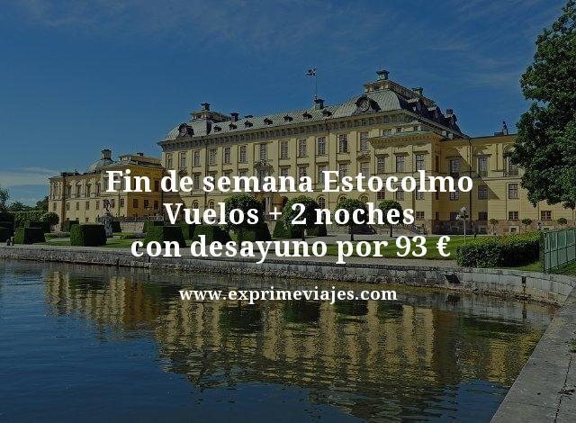 FIN DE SEMANA ESTOCOLMO: VUELOS + 2 NOCHES CON DESAYUNO POR 93EUROS