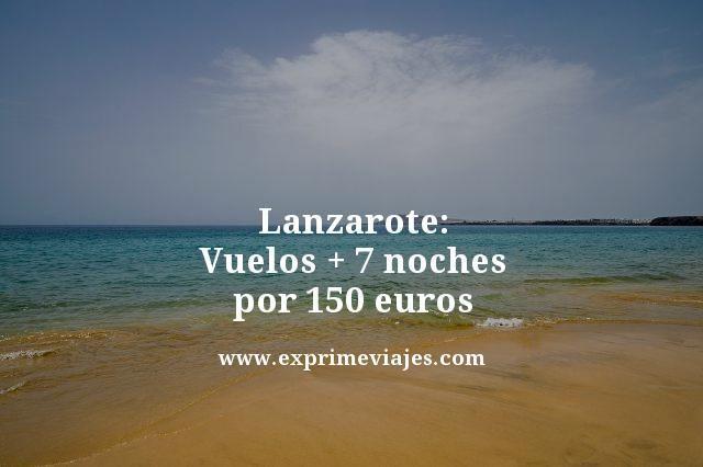 Lanzarote-Vuelos--7-noches-por-150-euros