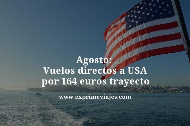 agosto vuelos directos a usa por 164 euros trayecto