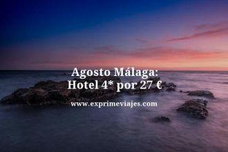 agosto malaga hotel 4 estrellas por 27 euros