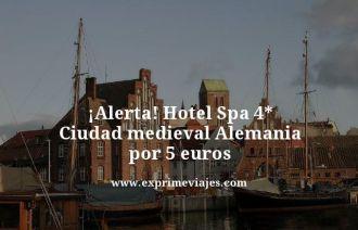 alerta hotel spa 4 estrellas ciudad medieval alemania por 5 euros