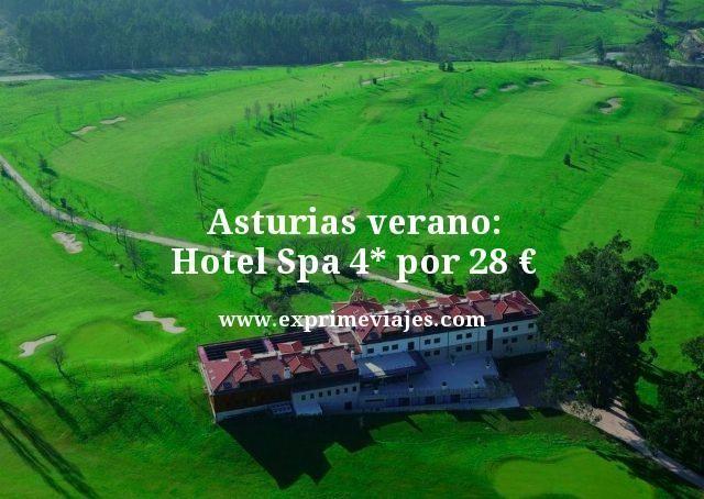 ASTURIAS VERANO: HOTEL SPA 4* POR 28EUROS