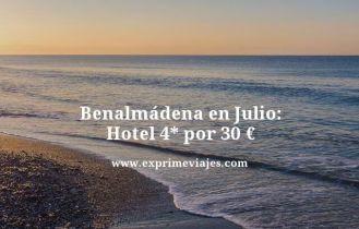 Benalmádena en julio hotel 4 estrellas por 30 euros