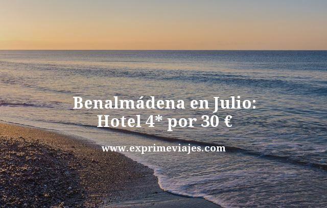 BENALMÁDENA EN JULIO: HOTEL 4* POR 30EUROS