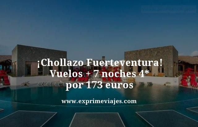 FUERTEVENTURA: VUELOS + 7 NOCHES 4* POR 173EUROS