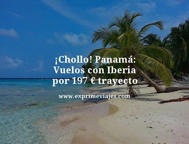 ¡CHOLLO! VUELOS A PANAMÁ CON IBERIA POR 197EUROS TRAYECTO
