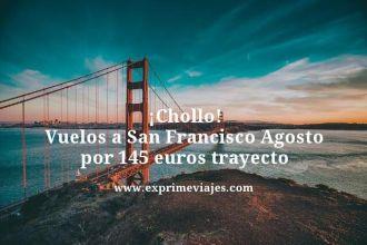 chollo vuelos a San Francisco agosto por 145 euros trayecto