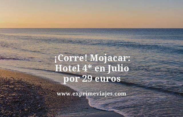 ¡CORRE! MOJÁCAR: HOTEL 4* EN JULIO POR 29EUROS
