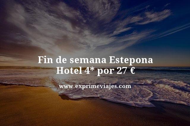 FIN DE SEMANA ESTEPONA: HOTEL 4* POR 27EUROS