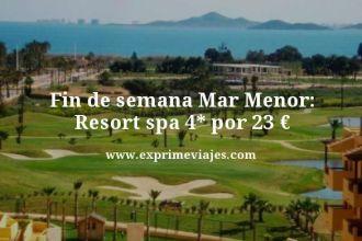fin de semana mar menor resort spa 4 estrellas por 23 euros