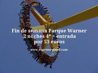 fin de semana parque warner 2 noches 4 estrellas mas entrada por 53 euros