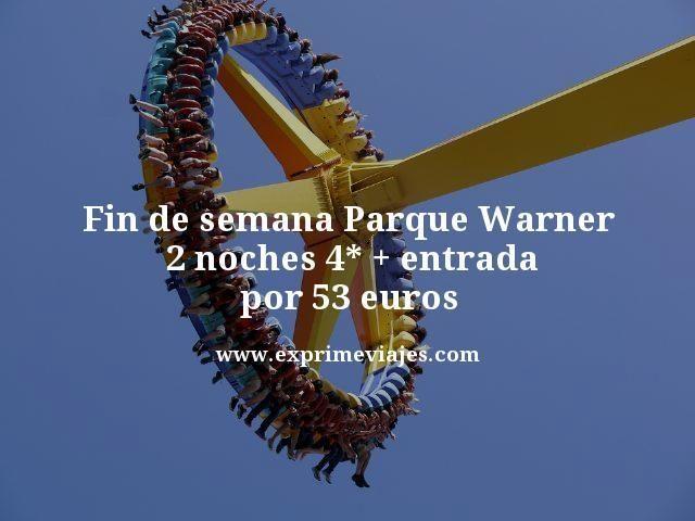 FIN DE SEMANA PARQUE WARNER MADRID: 2 NOCHES 4* + ENTRADA POR 53EUROS