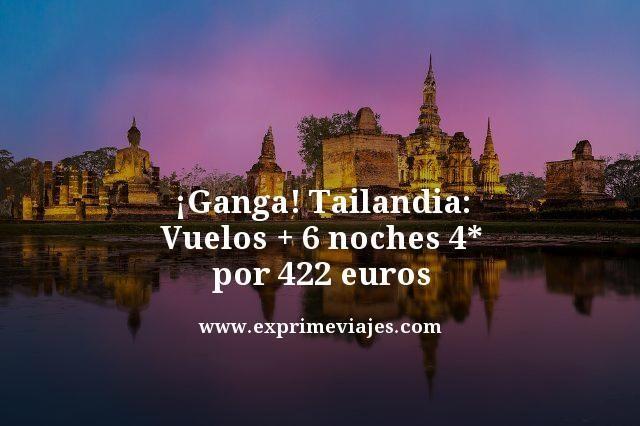 ¡GANGA! TAILANDIA: VUELOS + 6 NOCHES 4* POR 422EUROS