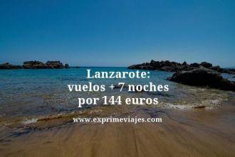 Lanzarote-vuelos--7-noches-por-144-euros