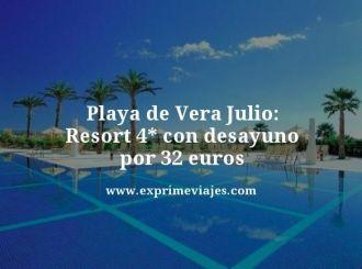 Playa de vera julio resort 4 estrellas con desayuno por 32 euros