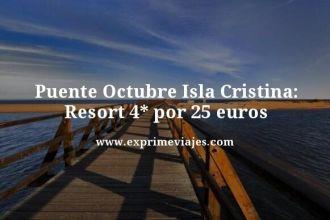 puente octubre isla Cristina resort 4 estrellas por 25 euros
