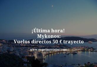 Última-hora--Mykonos-Vuelos-directos-50-euros-trayecto