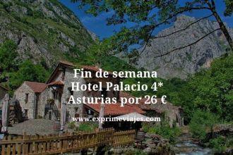 Fin de semana hotel palacio 4 estrellas asturias por 26 euros