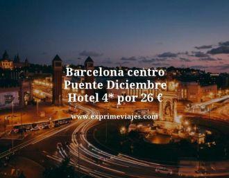 barcelona centro puente diciembre hotel 4 estrellas por 26 euros