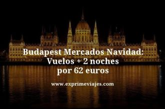 Budapest-Mercados-Navidad-Vuelos--2-noches-por-62-euros