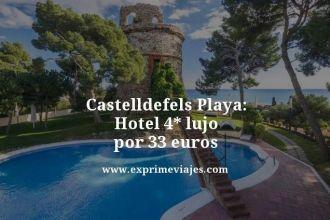 castelldefels playa hotel 4 estrellas lujo por 33 euros