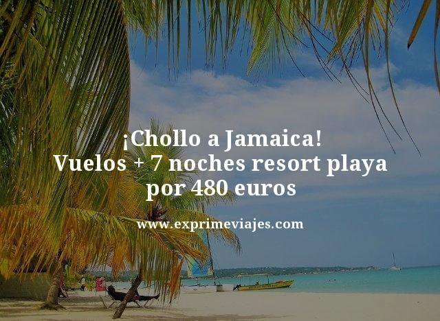 ¡CHOLLO! JAMAICA: VUELOS + 7 NOCHES RESORT PLAYA POR 480EUROS