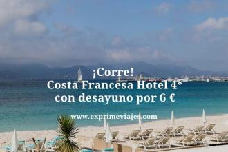 corre costa francesa hotel 4 estrellas con desayuno por 6 euros