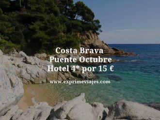 costa brava puente octubre hotel 4 estrellas por 15 euros