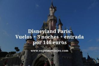 disneyland paris vuelos mas 3 noches mas entrada por 146 euros