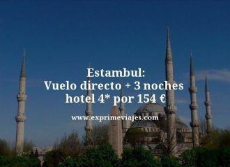 Estambul vuelo directo mas 3 noches hotel 4 estrellas por 154 euros