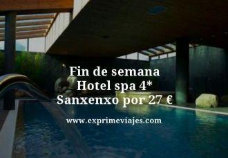 fin de semana hotel spa 4 estrellas Sanxenxo por 27 euros