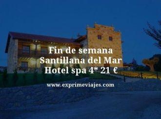 fin de semana Santillana del mar hotel spa 4 estrellas 21 euros