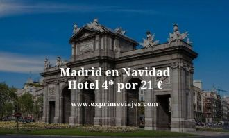 madrid en navidad hotel 4 estrellas por 21 euros
