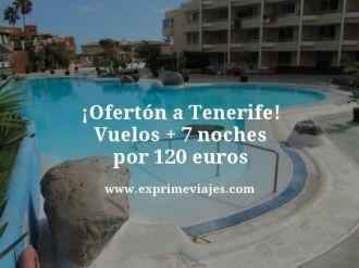 Ofertón-a-Tenerife-Vuelos--7-noches-por-120-euros