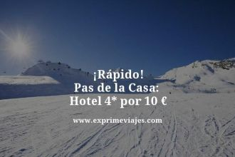 tarifa error Pas de la Casa Hotel 4 estrellas por 10 euros