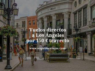 vuelos directos a los angeles por 150 euros trayecto